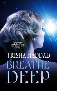 Breathe Deep_TrishaHaddad_Cover_150dpi (1)